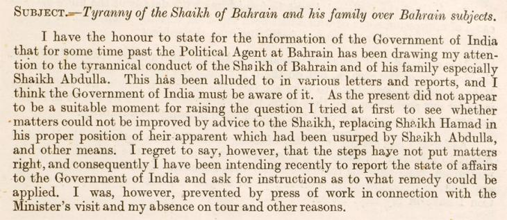 Printed copy of correspondence between the Political Resident and Political Agent Bahrain discussing the rationale for replacing Shaikh Isa bin Ali Al Khalifa. IOR/R/15/1/337, f. 1