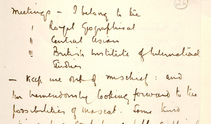 Letter from Bertram Thomas to Colonel Francis Prideaux, Political Resident in the Persian Gulf: 'and I am tremendously looking forward to the possibilities of Mascat.' IOR/R/15/1/419, f. 26r