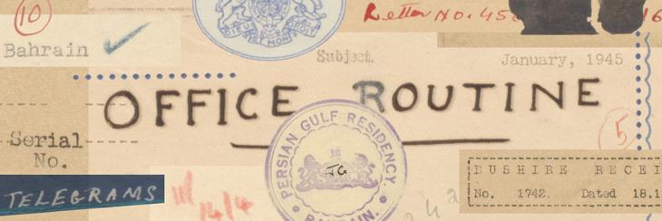 """كولاج مكون من مجموعة مواد مختارة من """"ملف ١/٥٠ الروتين المكتبي"""". جمعها مات لي، ٢٠١٩، المكتبة البريطانية. IOR/R/15/2/1046"""