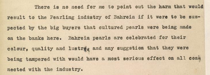 مستخلص من خطاب من تشارلز بريور، الوكيل السياسي في البحرين إلى المقيم السياسي سيريل باريت، بتاريخ ٢ يونيو ١٩٢٩، حول موضوع إنتاج اللؤلؤ المزروع في البحرين، IOR/R/15/2/122، صص. ٤٦و