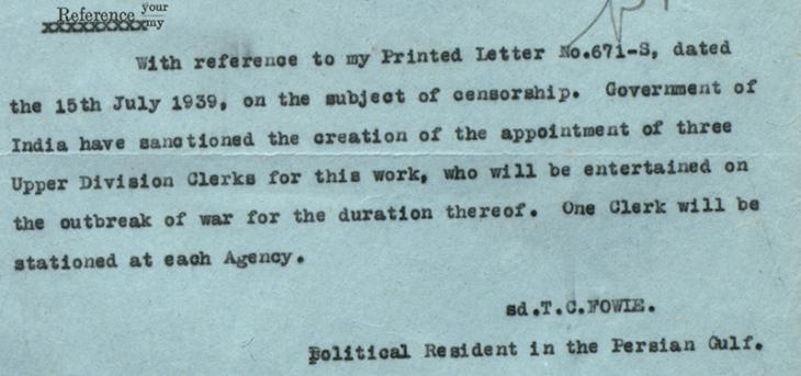 Letter from the Political Resident in the Persian Gulf to the Political Agents at Kuwait, Bahrain and Muscat regarding extra staff in case of war. IOR/R/15/2/191, f. 15