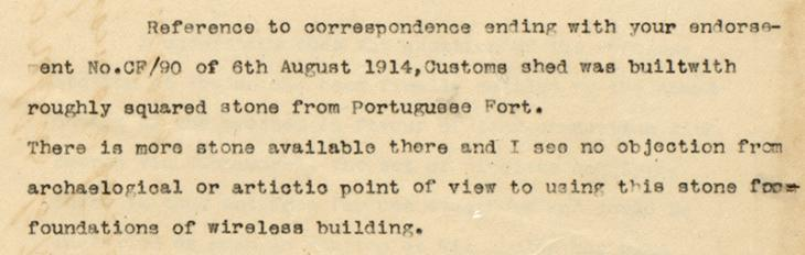 Confidential communication from T. H. Keyes, Political Agent, Bahrain to S. G. Knox, Political Resident, Bushire, 16 December 1914, stating that Keyes saw no objection to using stones from thePortuguese Fort in the foundations. IOR/R/15/2/20, f. 64r